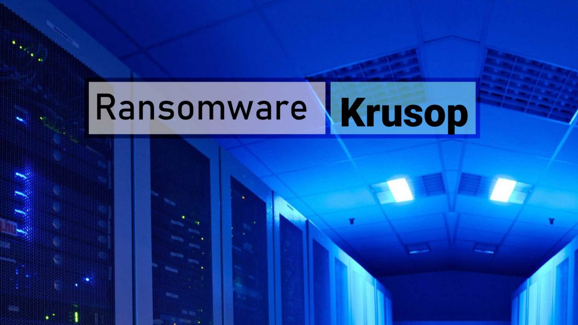 Krusop Virus File (Ransomware) – Remove + Restore Files - How To Fix